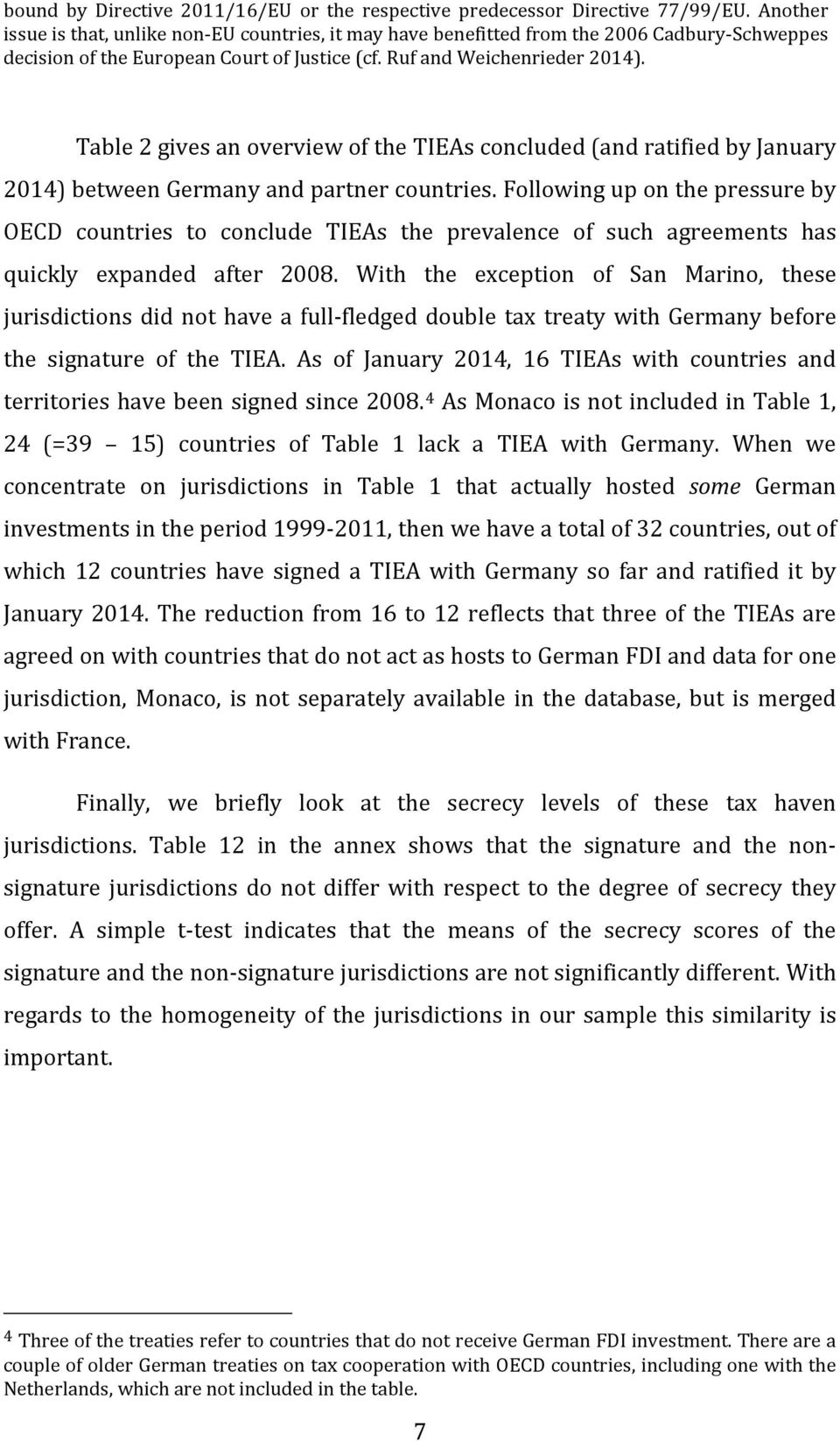 Table 2 gives an overview of the TIEAs concluded (and ratified by January 2014) between Germany and partner countries.