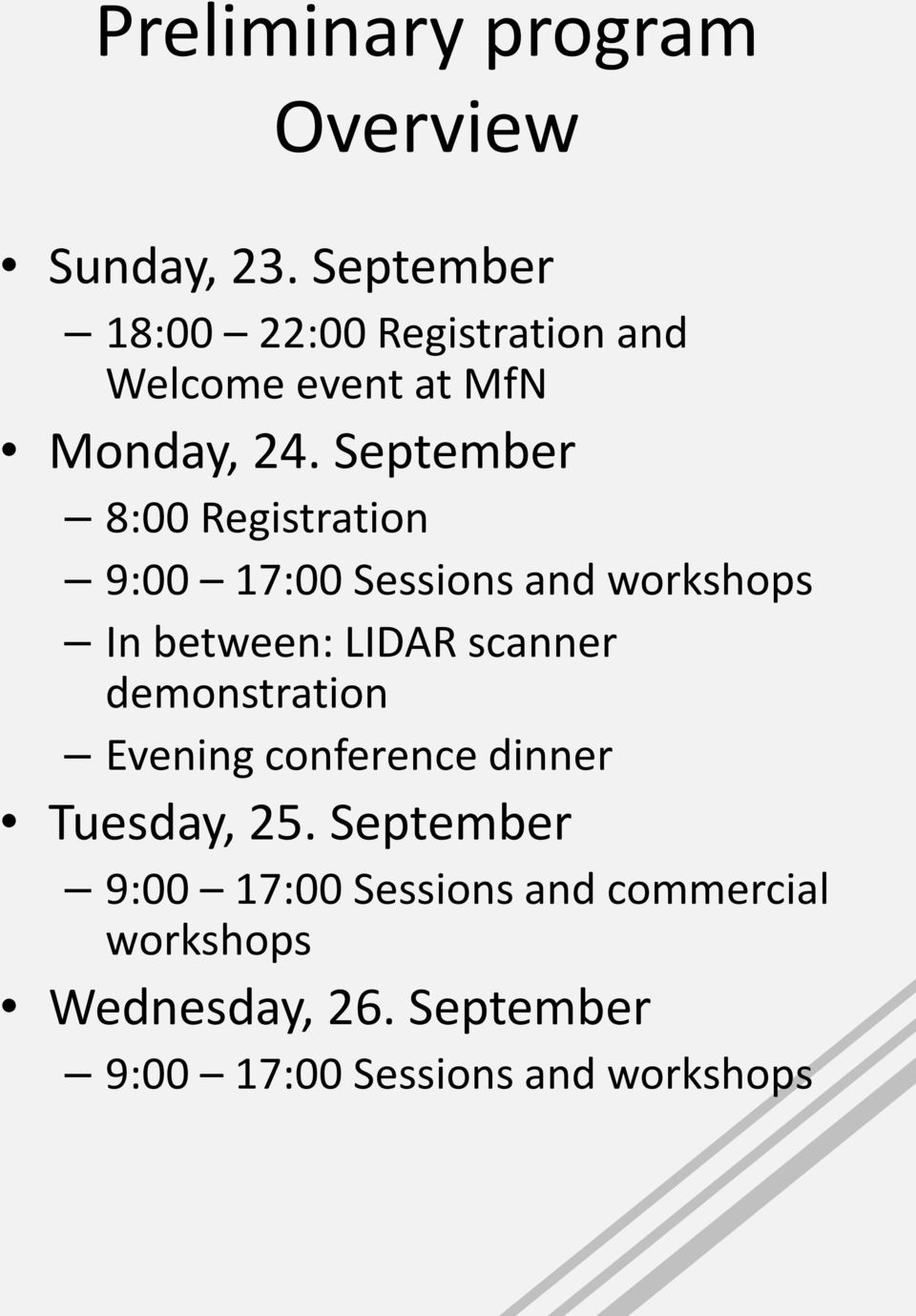 September 8:00 Registration 9:00 17:00 Sessions and workshops In between: LIDAR scanner