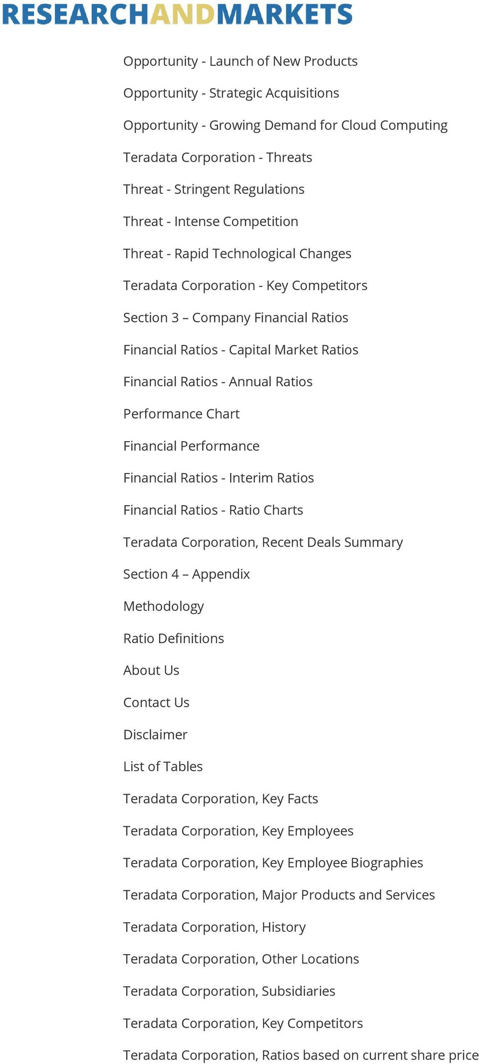 Ratios Performance Chart Financial Performance Financial Ratios - Interim Ratios Financial Ratios - Ratio Charts Teradata Corporation, Recent Deals Summary Section 4 Appendix Methodology Ratio