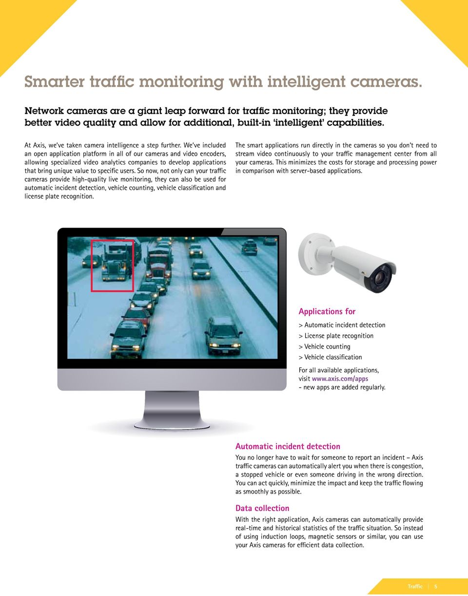 At Axis, we ve taken camera intelligence a step further.