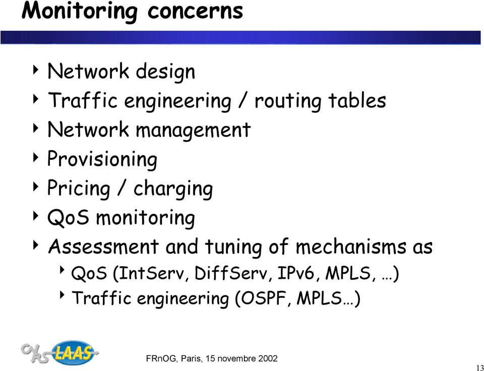 charging 4 QoS monitoring 4 Assessment and tuning of mechanisms as