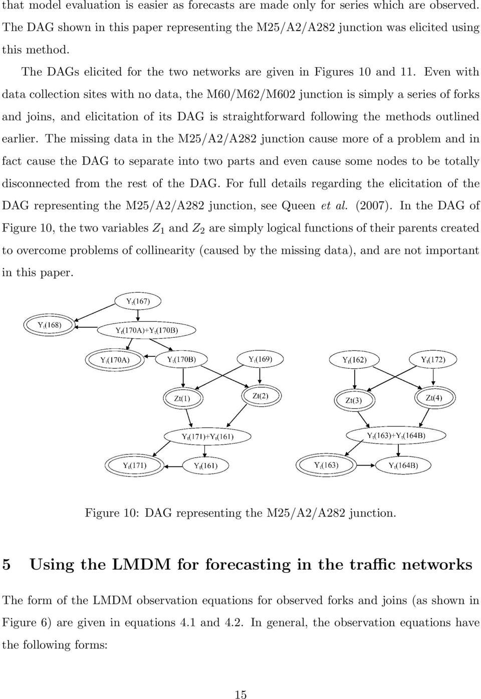 Even with data collection sites with no data, the M60/M62/M602 junction is simply a series of forks and joins, and elicitation of its DAG is straightforward following the methods outlined earlier.