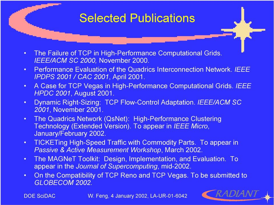 IEEE/ACM SC 2001, November 2001. The Quadrics Network (QsNet): High-Performance Clustering Technology (Extended Version). To appear in IEEE Micro, January/February 2002.