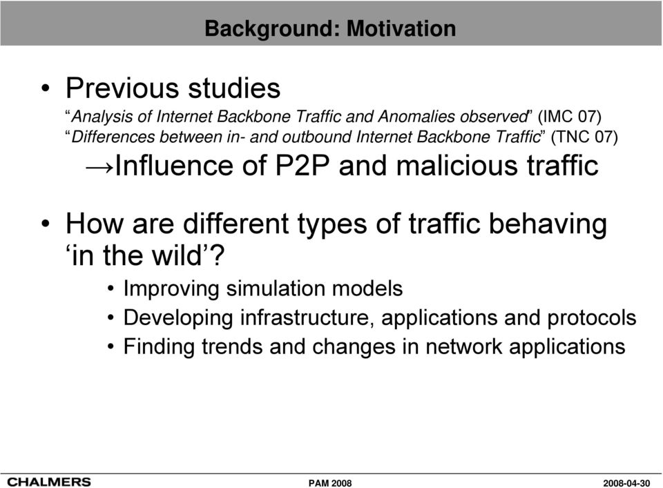 malicious traffic How are different types of traffic behaving in the wild?