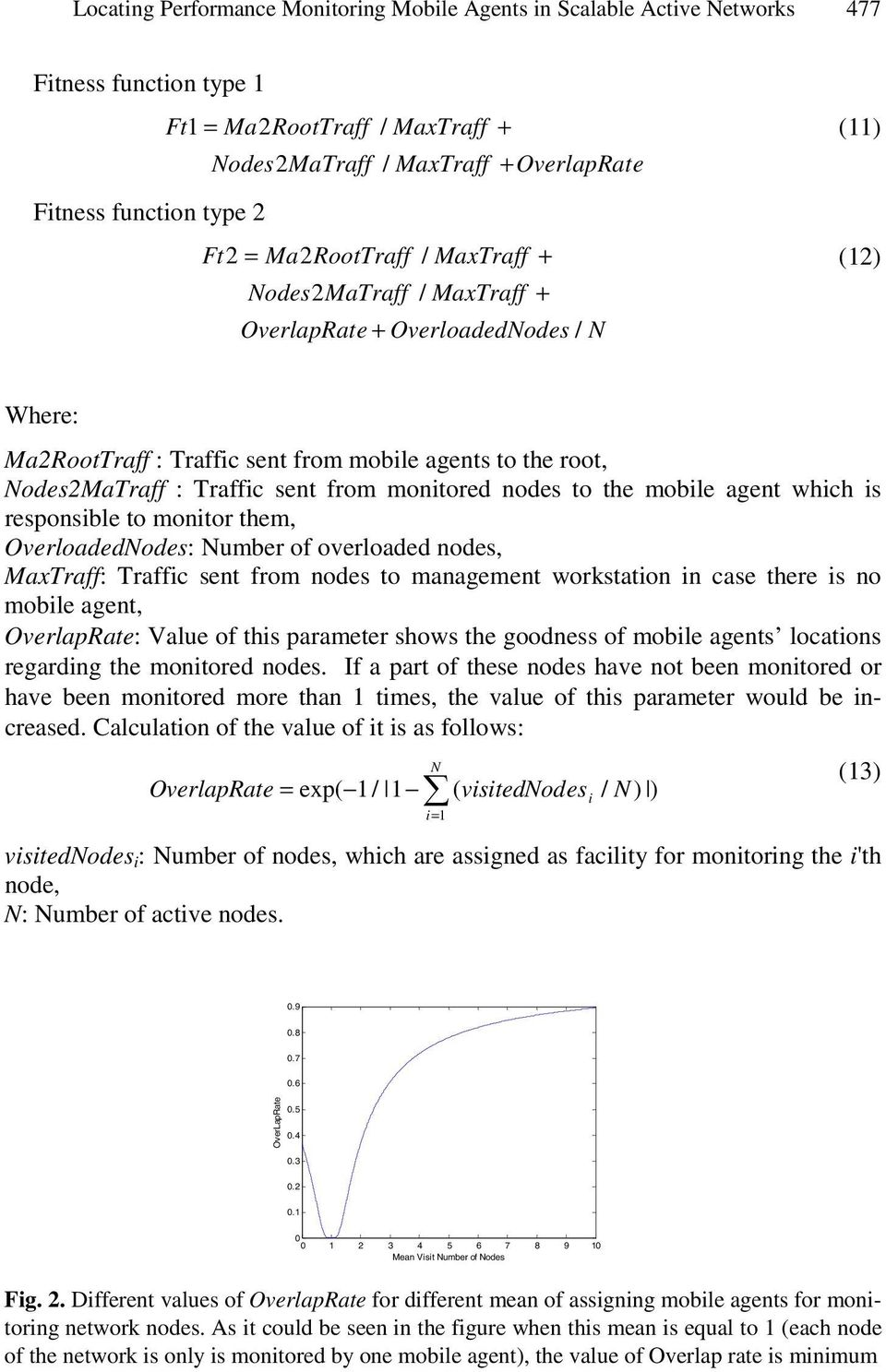 odes to the mobile aget which is resposible to moitor them, OverloadedNodes: Number of overloaded odes, MaxTraff: Traffic set from odes to maagemet workstatio i case there is o mobile aget,