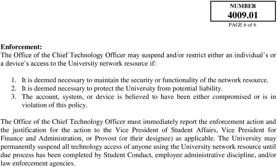 The account, system, or device is believed to have been either compromised or is in violation of this policy.