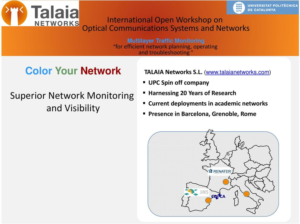 Network Monitoring and Visibility TALAIA Networks S.L. (www.talaianetworks.