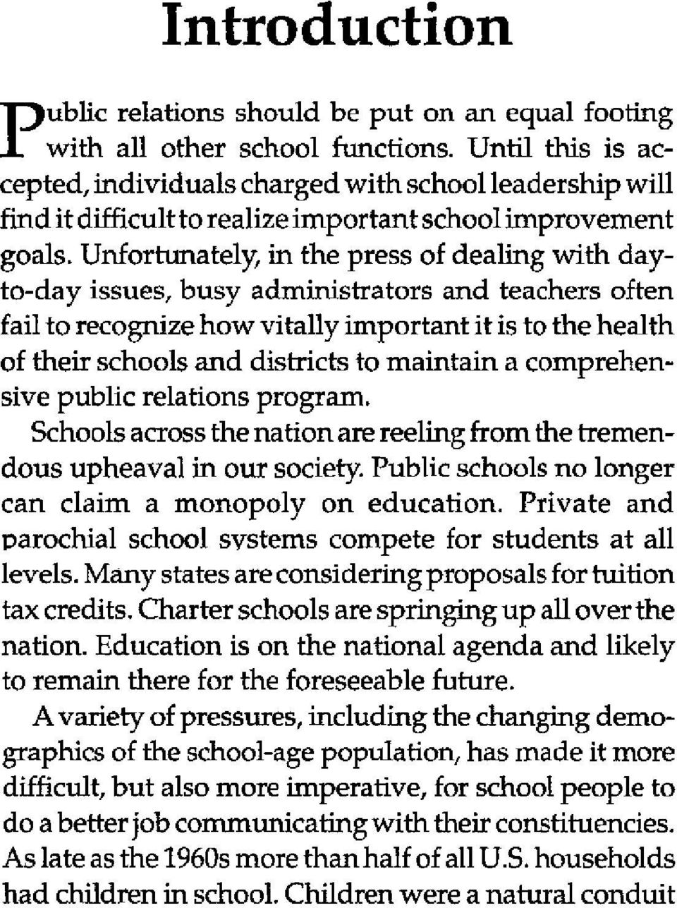 Unfortunately, in the press of dealing with dayto-day issues, busy administrators and teachers often fail to recognize how vitally important it is to the health of their schools and districts