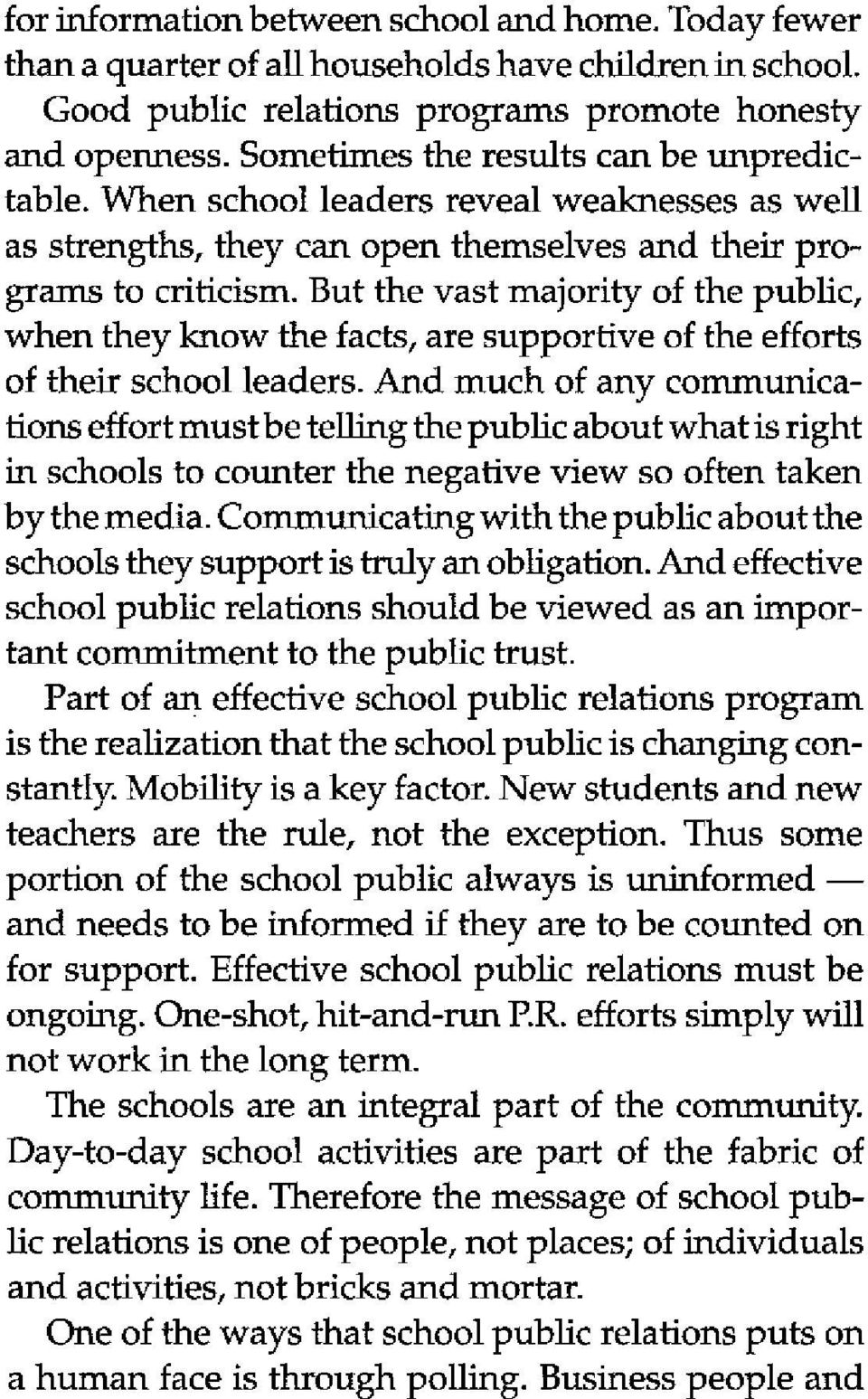 But the vast majority of the public, when they know the facts, are supportive of the efforts of their school leaders.