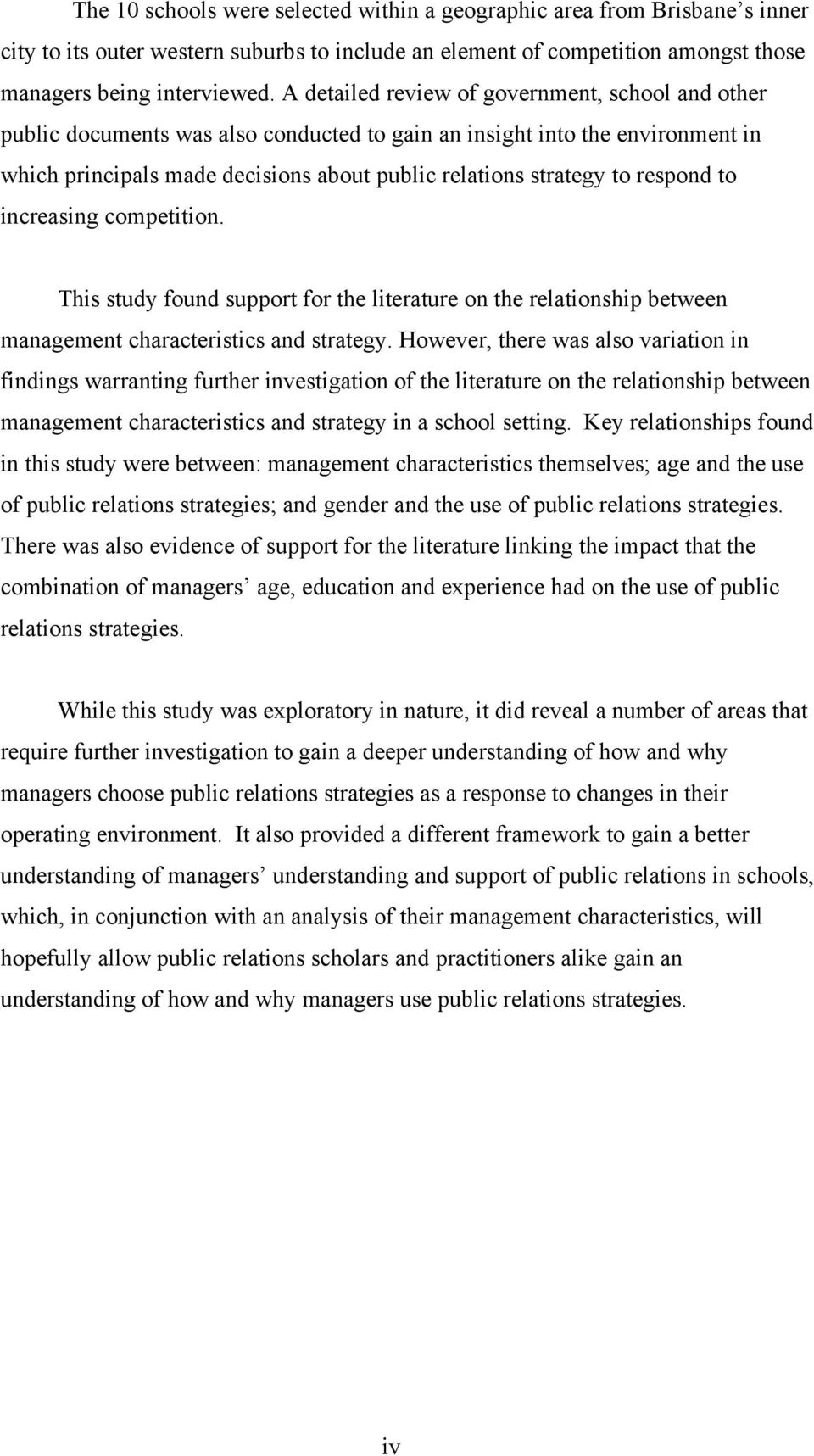 respond to increasing competition. This study found support for the literature on the relationship between management characteristics and strategy.