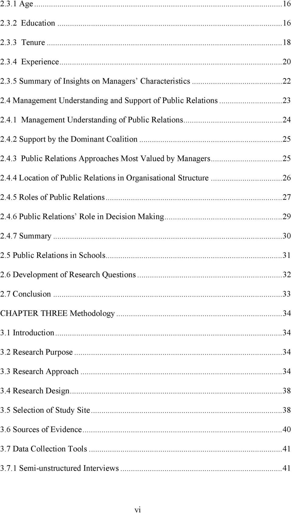 .. 25 2.4.4 Location of Public Relations in Organisational Structure... 26 2.4.5 Roles of Public Relations... 27 2.4.6 Public Relations Role in Decision Making... 29 2.4.7 Summary... 30 2.