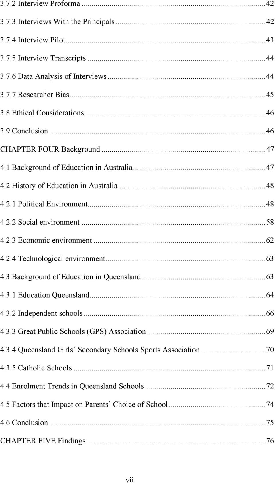 .. 48 4.2.2 Social environment... 58 4.2.3 Economic environment... 62 4.2.4 Technological environment... 63 4.3 Background of Education in Queensland... 63 4.3.1 Education Queensland... 64 4.3.2 Independent schools.