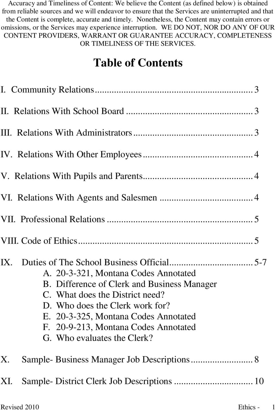 WE DO NOT, NOR DO ANY OF OUR CONTENT PROVIDERS, WARRANT OR GUARANTEE ACCURACY, COMPLETENESS OR TIMELINESS OF THE SERVICES. Table of Contents I. Community Relations... 3 II.