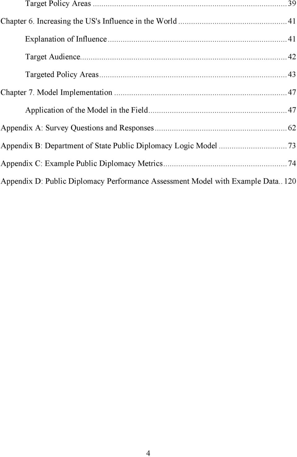 ..47 Application of the Model in the Field...47 Appendix A: Survey Questions and Responses.