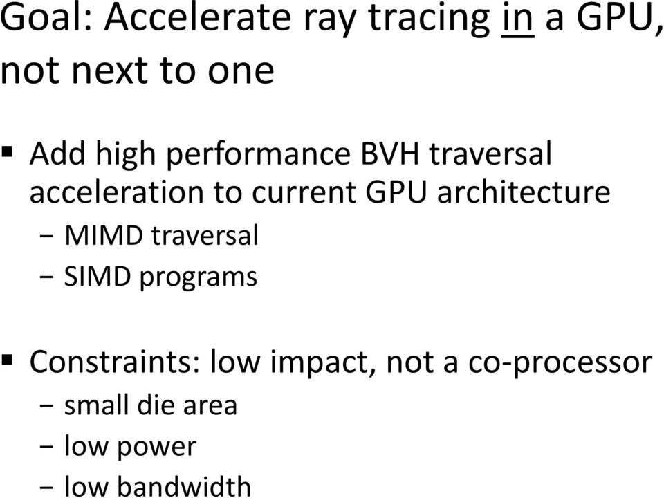 architecture MIMD traversal SIMD programs Constraints: low