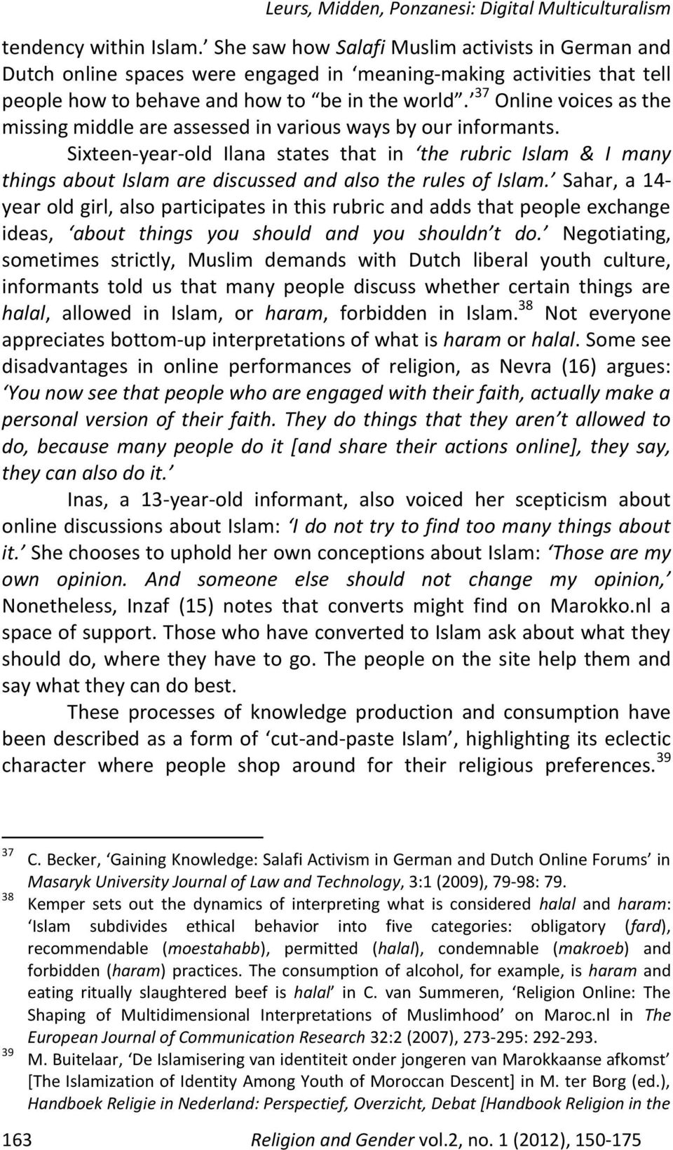 Sixteen-year-old Ilana states that in the rubric Islam & I many things about Islam are discussed and also the rules of Islam.