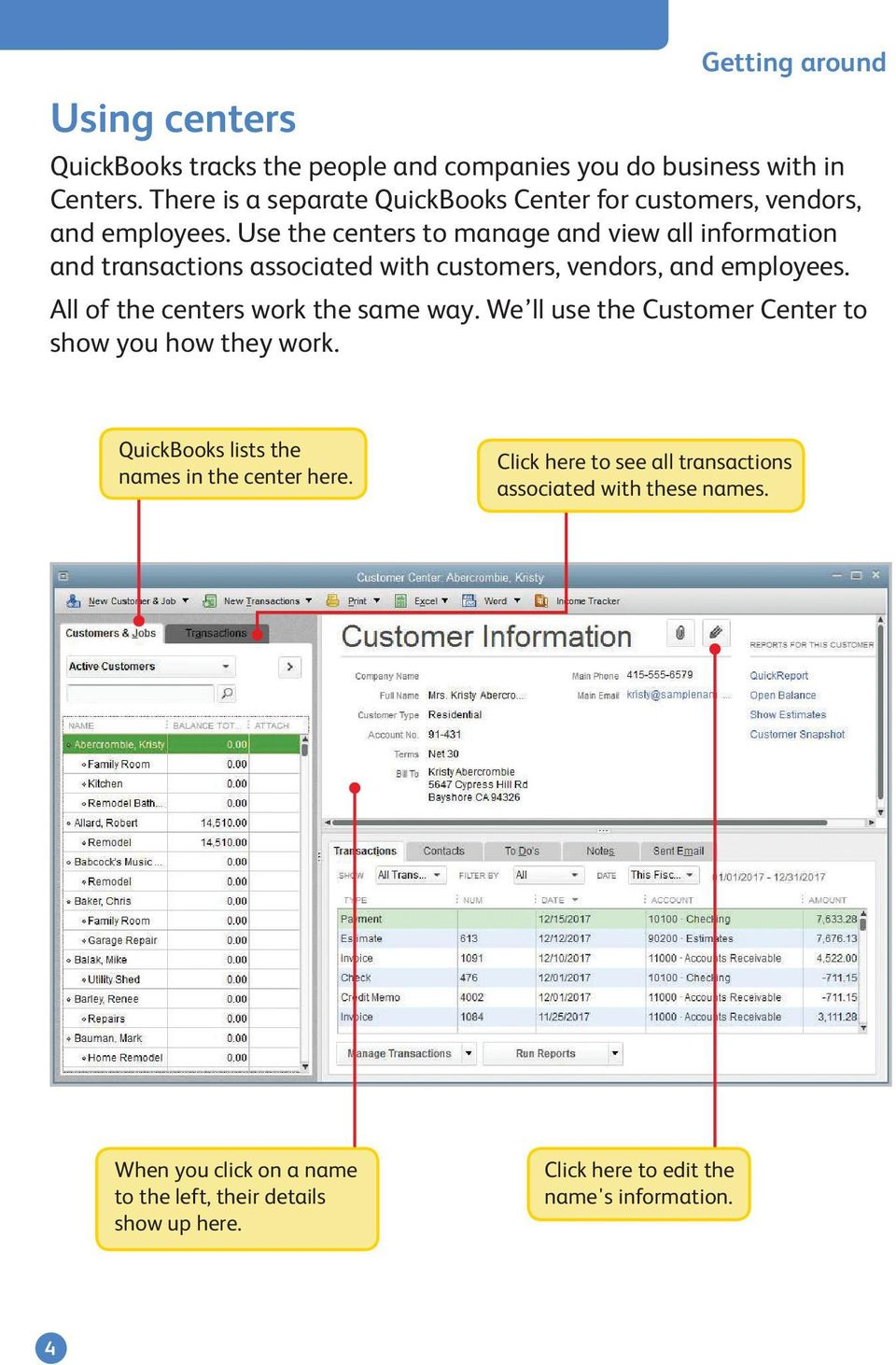 Use the centers to manage and view all information and transactions associated with customers, vendors, and employees.