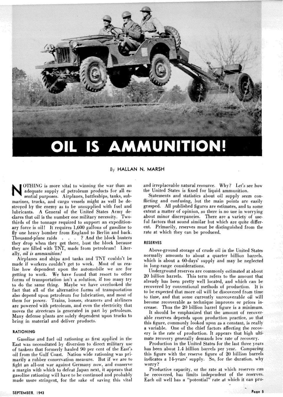 A General of the United States Army dedares that oil is the number one military necessity. Twothirds of the tonnage required to support an expeditionary force is oil!