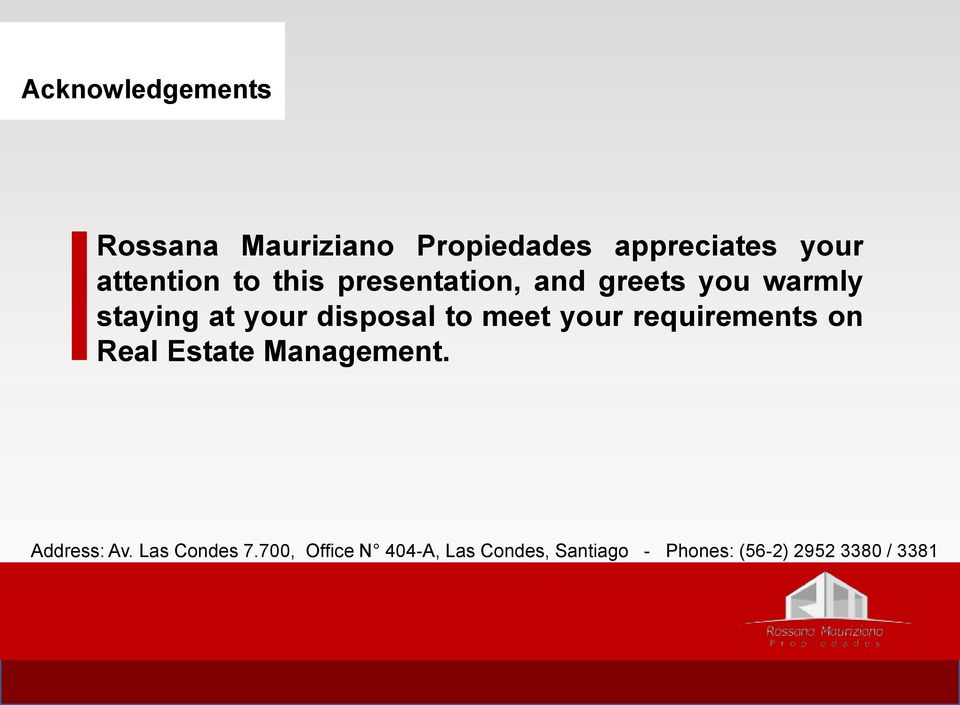 meet your requirements on Real Estate Management. Address: Av.