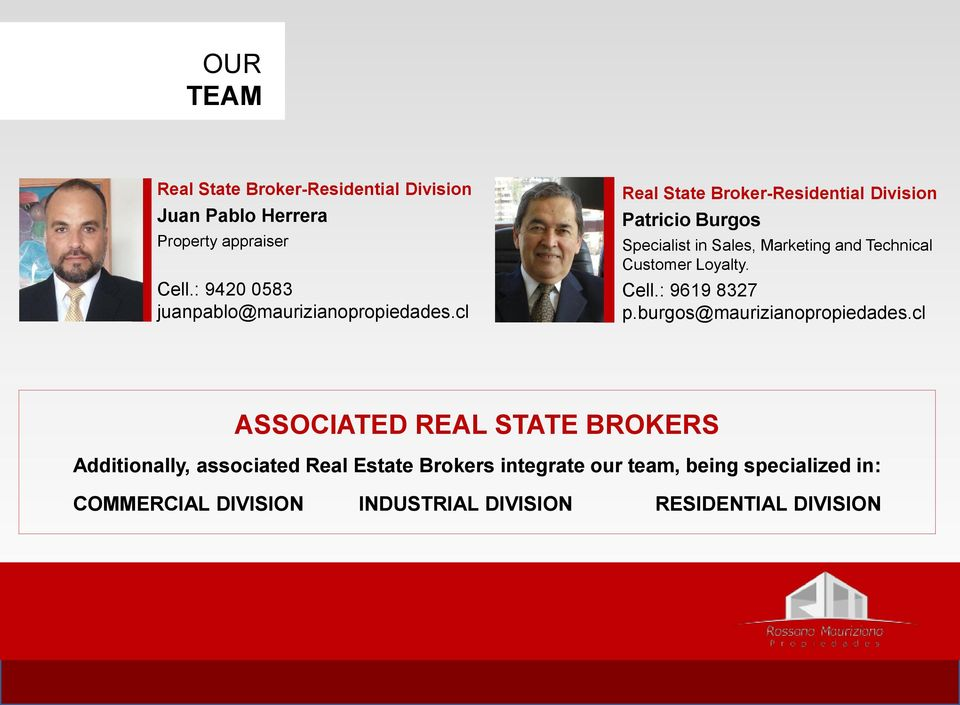 cl Real State Broker-Residential Division Patricio Burgos Specialist in Sales, Marketing and Technical Customer Loyalty.