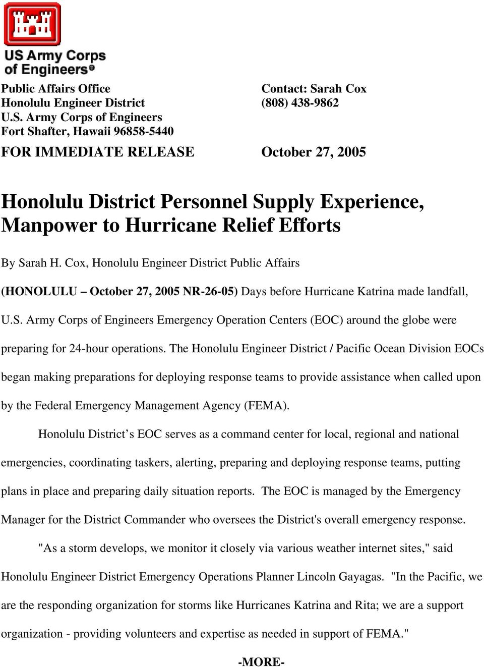 Army Corps of Engineers Fort Shafter, Hawaii 96858-5440 FOR IMMEDIATE RELEASE October 27, 2005 Honolulu District Personnel Supply Experience, Manpower to Hurricane Relief Efforts By Sarah H.