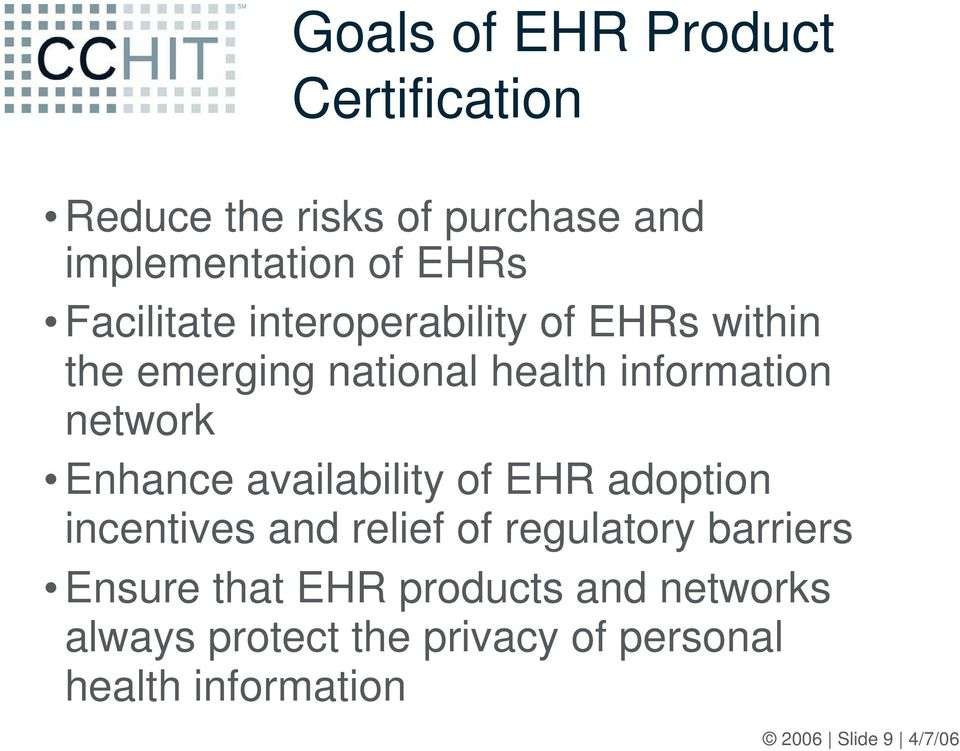 Enhance availability of EHR adoption incentives and relief of regulatory barriers Ensure that