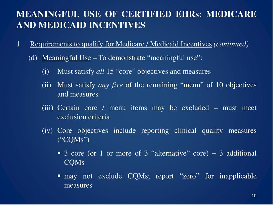 Certain core / menu items may be excluded must meet exclusion criteria (iv) Core objectives include reporting clinical quality