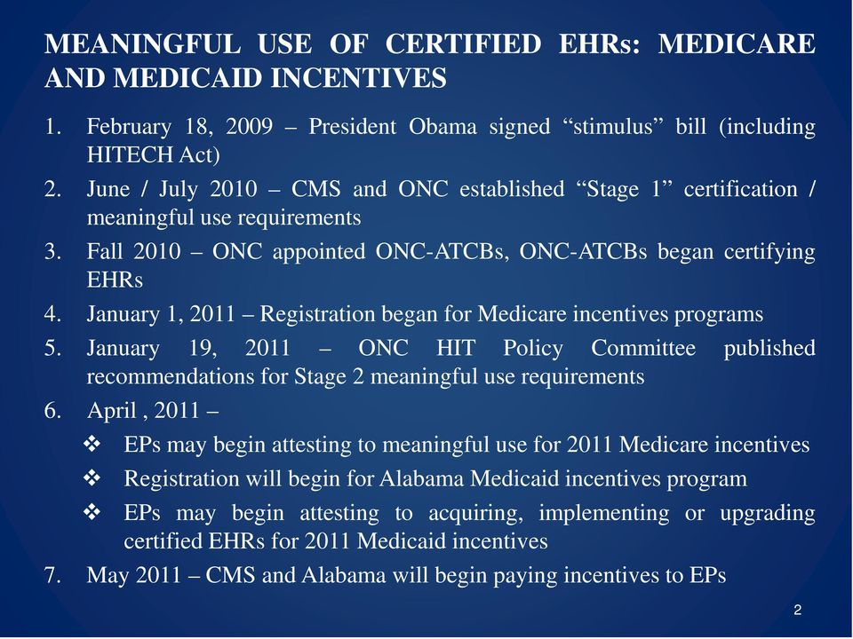 January 19, 2011 ONC HIT Policy Committee published recommendations for Stage 2 meaningful use requirements 6.