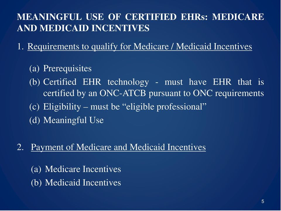 ONC requirements (c) Eligibility must be eligible professional (d) Meaningful Use 2.