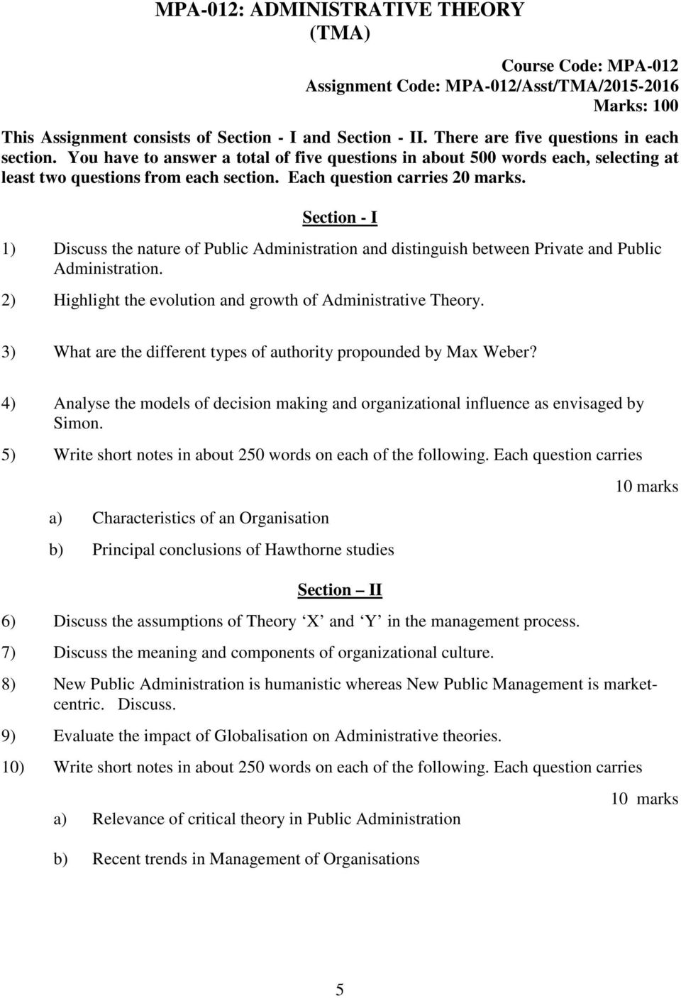 Section - I 1) Discuss the nature of Public Administration and distinguish between Private and Public Administration. 2) Highlight the evolution and growth of Administrative Theory.