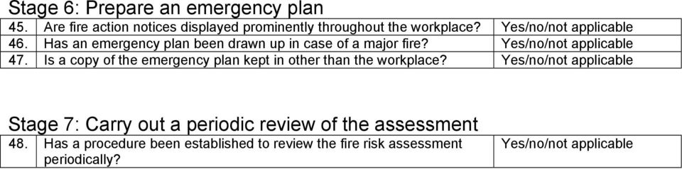 Has an emergency plan been drawn up in case of a major fire? 47.