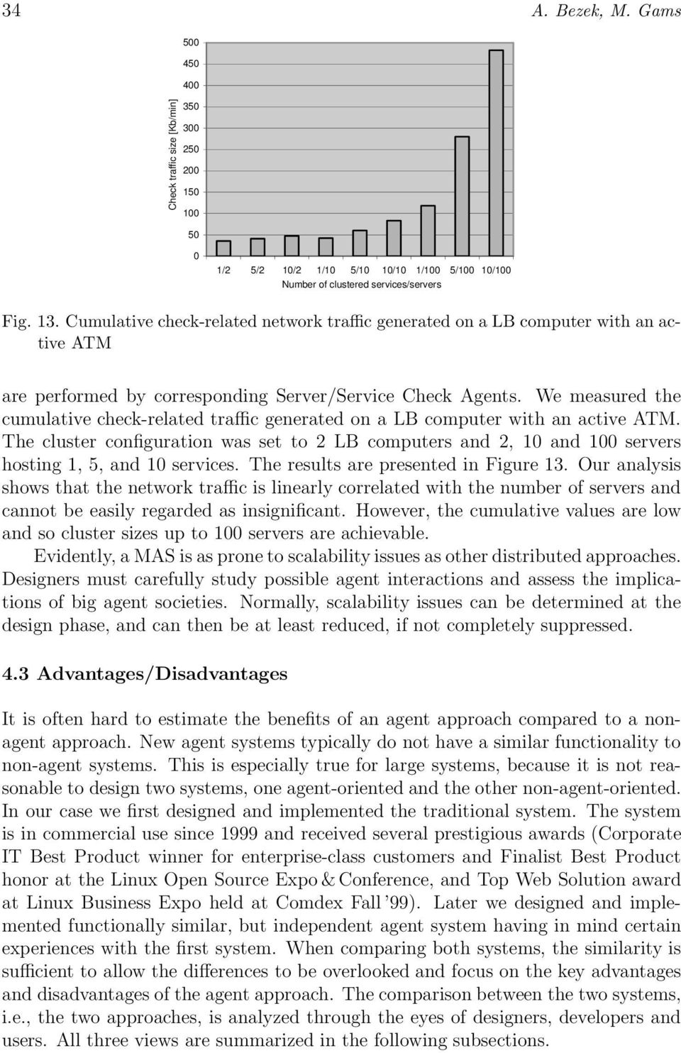 We measured the cumulative check-related traffic generated on a LB computer with an active ATM.