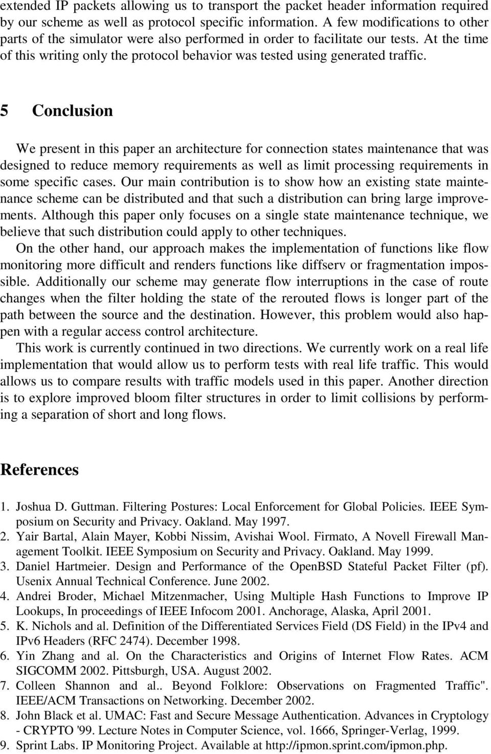 5 Conclusion We present in this paper an architecture for connection states maintenance that was designed to reduce memory requirements as well as limit processing requirements in some specific cases.