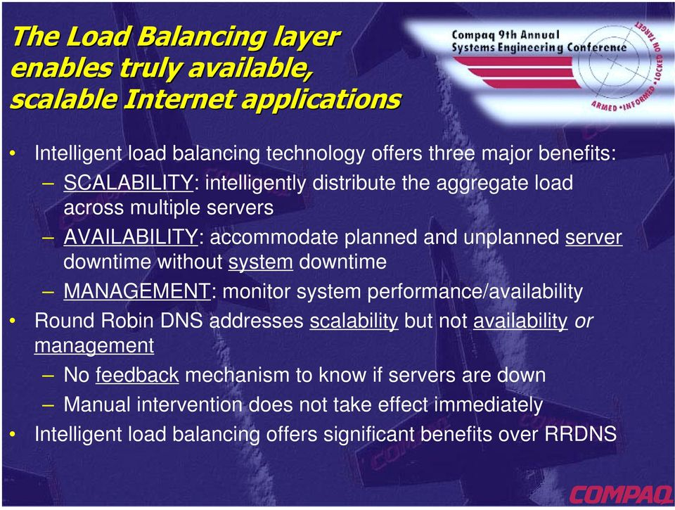 system performance/availability Round Robin DNS addresses scalability but not availability or management No feedback mechanism to