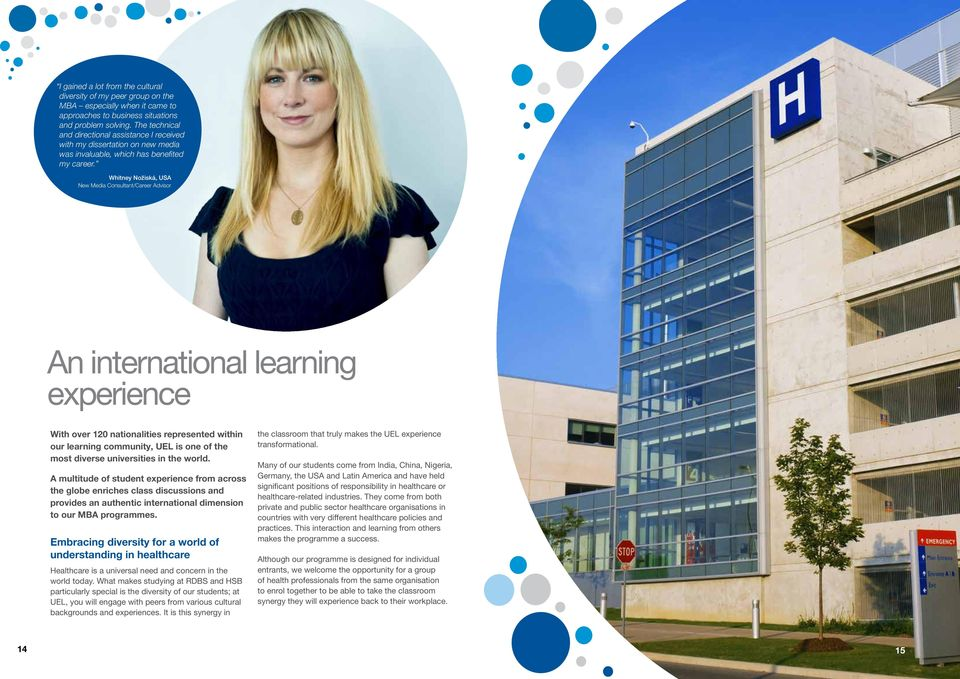 Whitney Nožiská, USA New Media Consultant/Career Advisor An international learning experience With over 120 nationalities represented within our learning community, UEL is one of the most diverse
