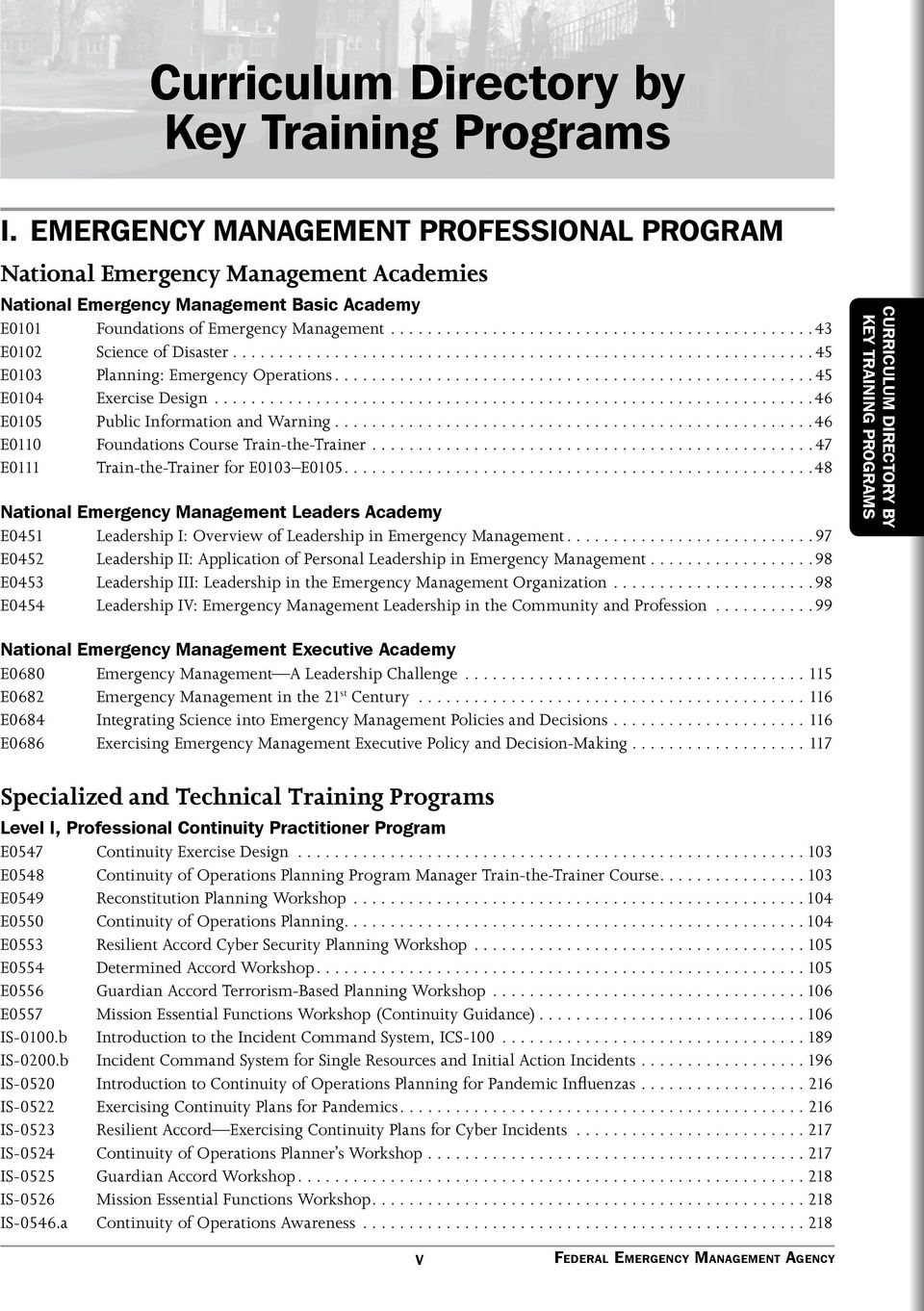 ..45 E0103 Planning: Emergency Operations...45 E0104 Exercise Design...46 E0105 Public Information and Warning...46 E0110 Foundations Course Train-the-Trainer.