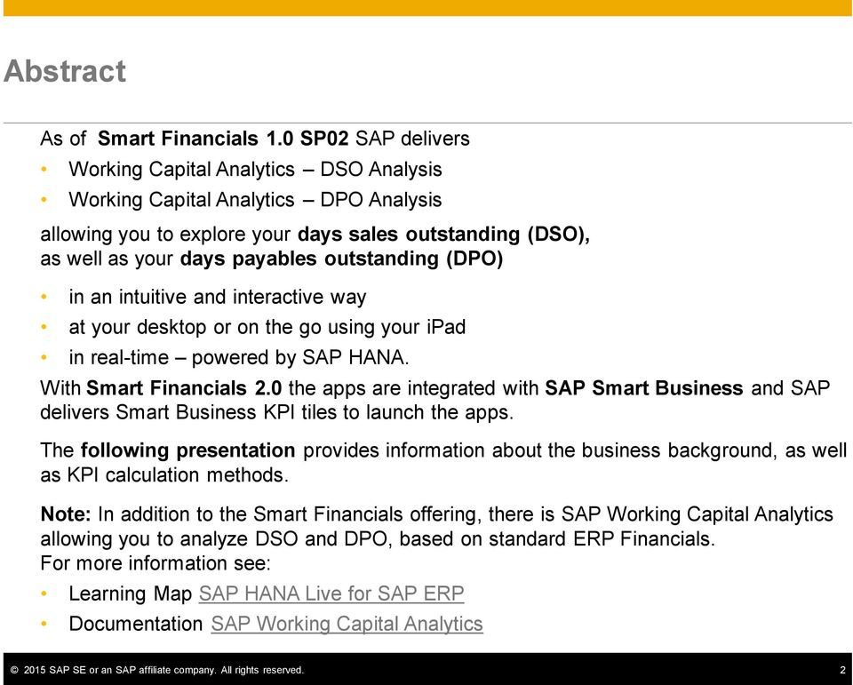 (DPO) in an intuitive and interactive way at your desktop or on the go using your ipad in real-time powered by SAP HANA. With Smart Financials 2.