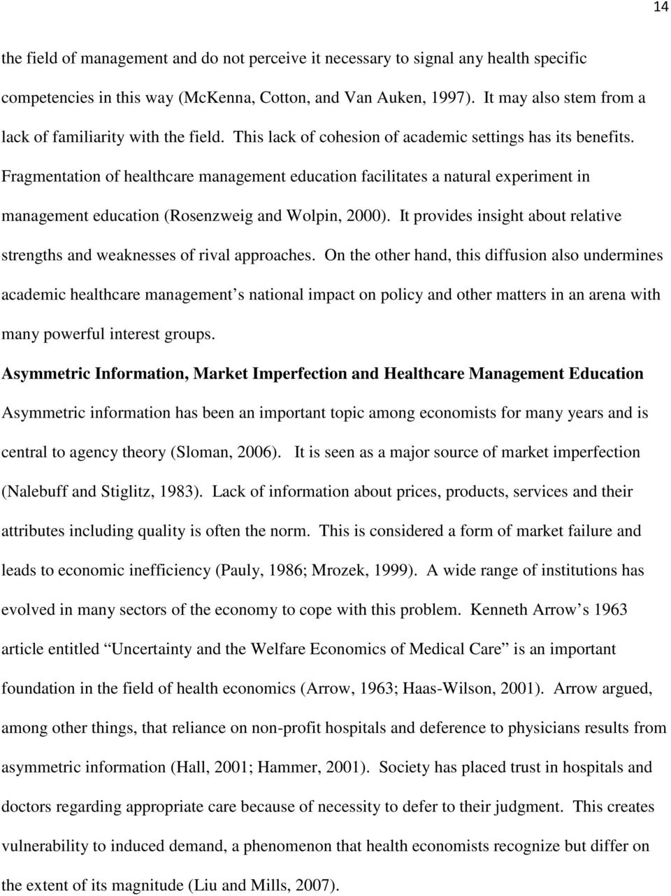 Fragmentation of healthcare management education facilitates a natural experiment in management education (Rosenzweig and Wolpin, 2000).
