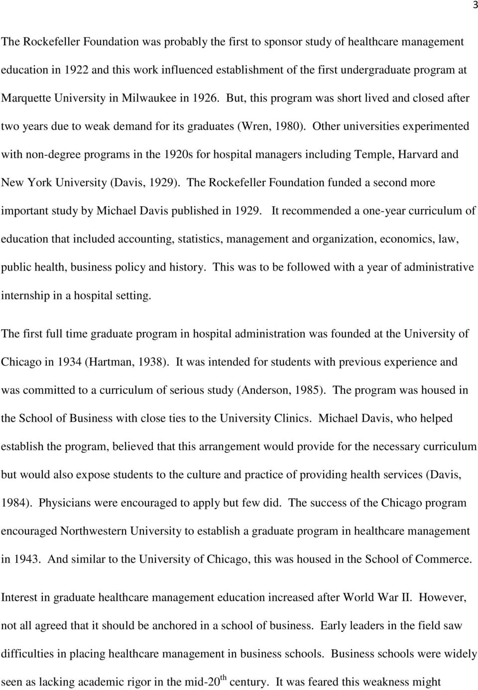 Other universities experimented with non-degree programs in the 1920s for hospital managers including Temple, Harvard and New York University (Davis, 1929).