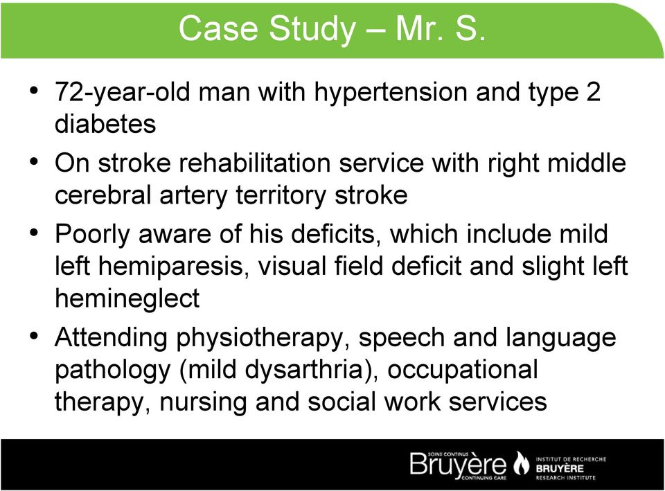 72-year-old man with hypertension and type 2 diabetes On stroke rehabilitation service with right