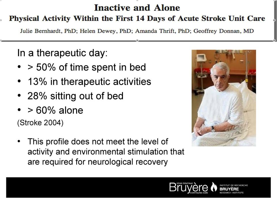 (Stroke 2004) This profile does not meet the level of activity