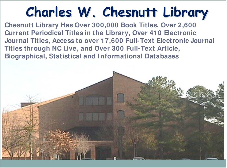 Current Periodical Titles in the Library, Over 410 Electronic Journal Titles,