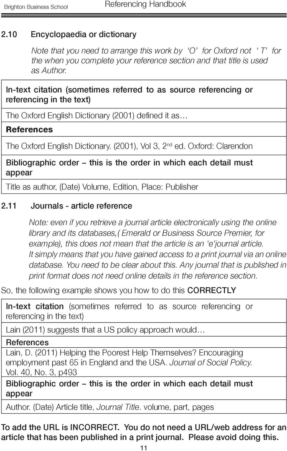 11 Journals - article reference Note: even if you retrieve a journal article electronically using the online library and its databases,( Emerald or Business Source Premier, for example), this does
