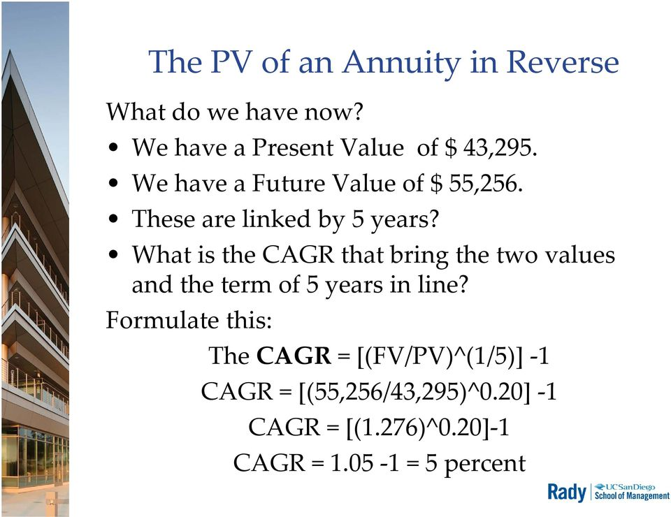 What is the CAGR that bring the two values and the term of 5 years in line?
