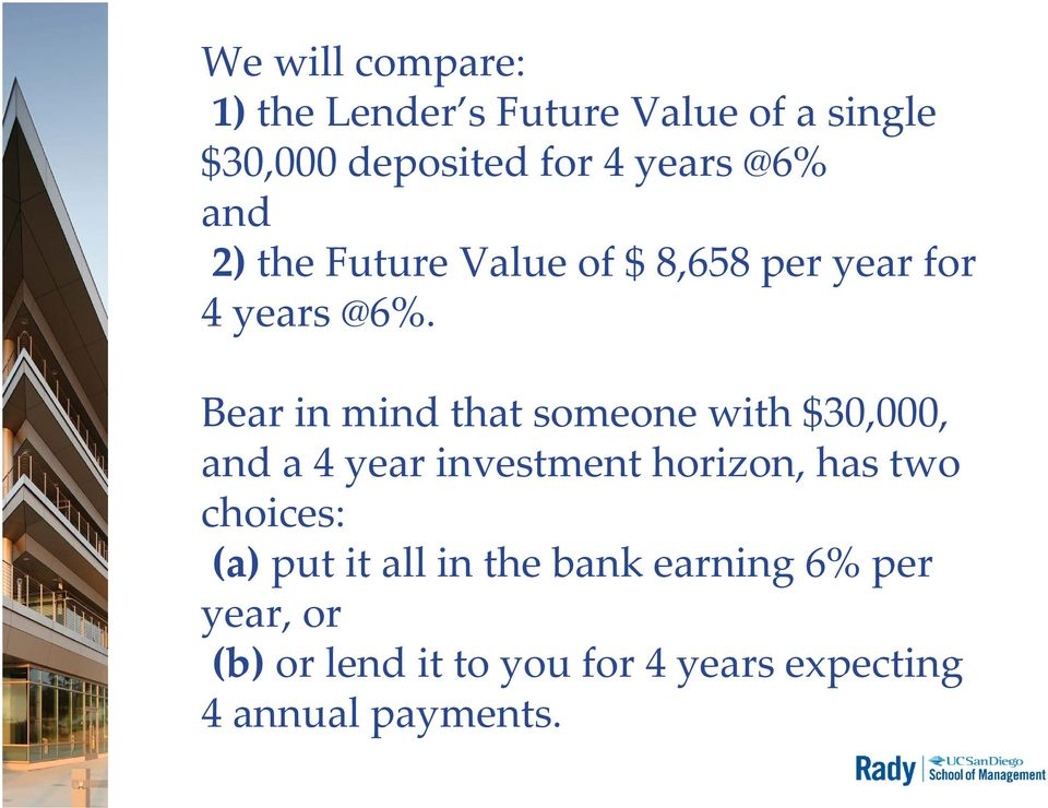 Bear in mind that someone with $30,000, and a 4 year investment horizon, has two