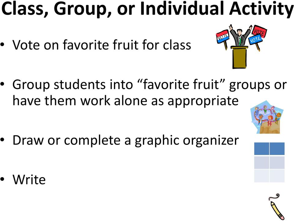 favorite fruit groups or have them work alone as