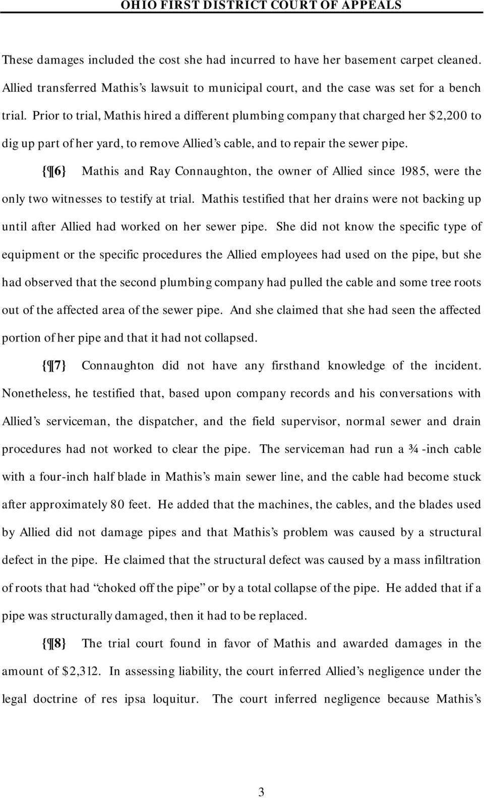 { 6} Mathis and Ray Connaughton, the owner of Allied since 1985, were the only two witnesses to testify at trial.