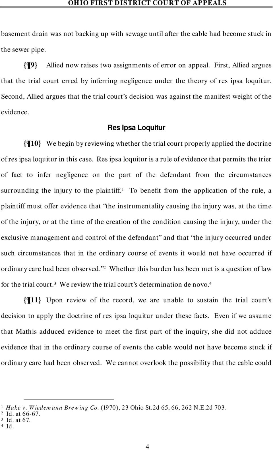 Second, Allied argues that the trial court s decision was against the manifest weight of the evidence.