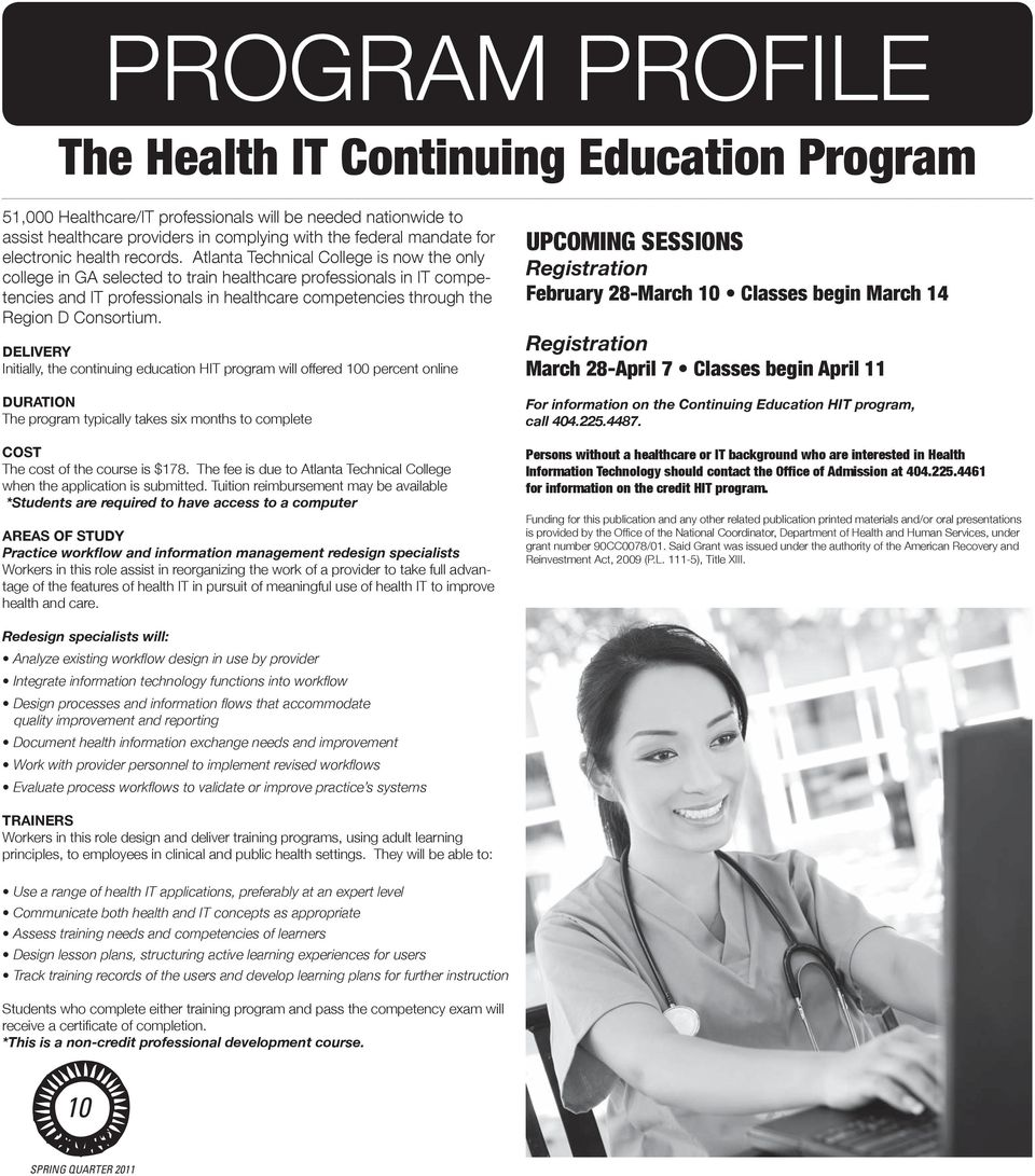 Atlanta Technical College is now the only college in GA selected to train healthcare professionals in IT competencies and IT professionals in healthcare competencies through the Region D Consortium.
