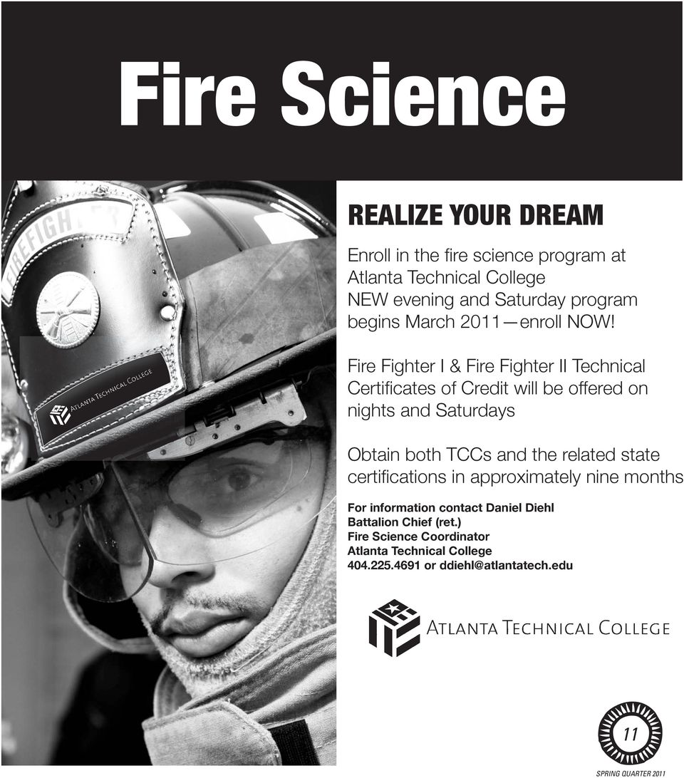 Fire Fighter I & Fire Fighter II Technical Certificates of Credit will be offered on nights and Saturdays Obtain both TCCs